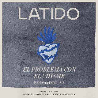 Latido Podcast - Episodio 32 - El Problema Con El Chisme ft. Juan Diego y Meli Luna