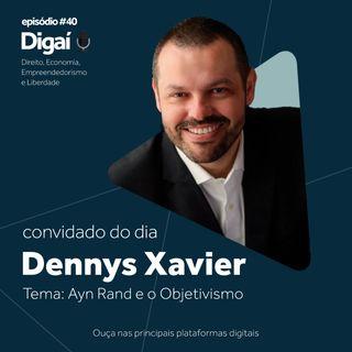 Episódio #40 - Dennys Xavier