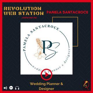 INTERVISTA PAMELA SANTACROCE - WEDDING PLANNER & DESIGNER