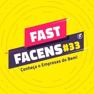 FAST Facens #33 Conheça o Empresas do Bem!