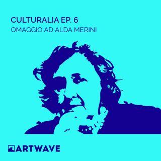 CULTURALIA EP.6 - OMAGGIO AD ALDA MERINI
