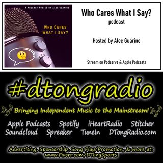 #NewMusicFriday on #dtongradio - Powered by the 'Who Cares What I Say?' podcast