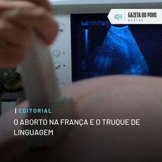 Editorial: O aborto na França e o truque de linguagem