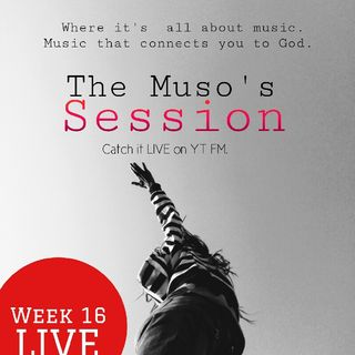 The Muso's Session Week 16