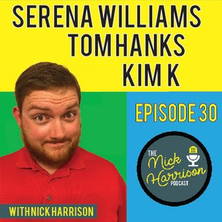 Episode 30: Tom Hanks Is Super Nice & Kim K Meets Her Surrogate