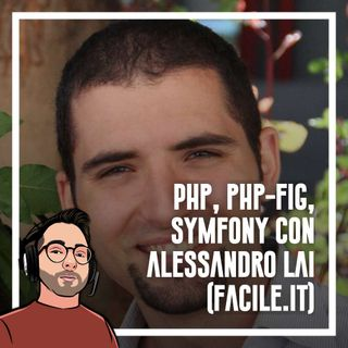 Ep.56 - Php, Symfony, PHP-FIG con Alessandro Lai (Facile.it)