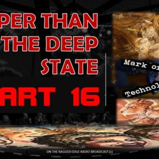 DEEPER THAN THE DEEP STATE PART 16 TOOLS OF THE NEW ORDER