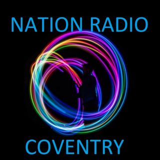NATION RADIO  COVENTRY is live now with classic tracks