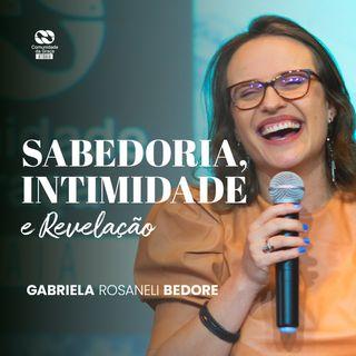 Sabedoria, intimidade e revelação // Gabriela Rosaneli Bedore