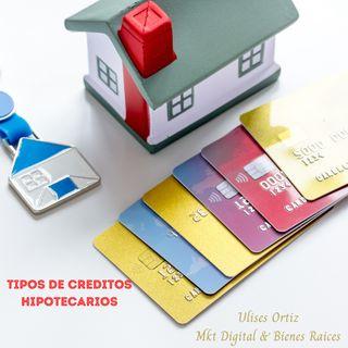 TIOPOS DE CREDITOS HIPOTECARIOS