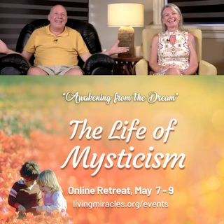 """The Life of Mysticism"" Online Retreat - Friday Evening Session with David Hoffmeister and Svava Love"