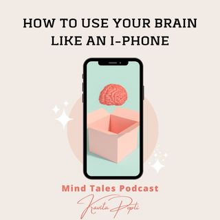 Episode 77 - How to use your brain like an i-phone
