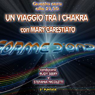 Forme d' Onda - Mary Carestiato: Un Viaggio tra i Chakra - 02-11-2017