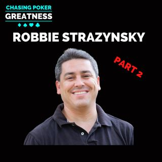 #112 Robbie Strazynski: Longing for Live Poker, Sheldon Adelson, & Poker Journalism Titans