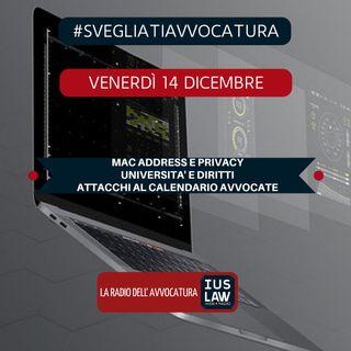 MAC ADDRESS E PRIVACY -  UNIVERSITA' E DIRITTI - ATTACCHI AL CALENDARIO AVVOCATE - #SvegliatiAvvocatura