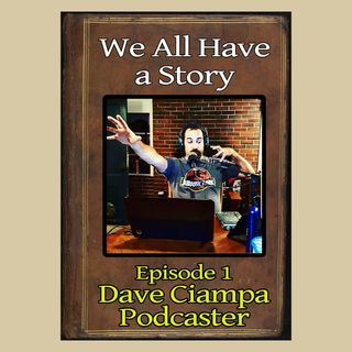 Episode 1 - Guest: Dave Ciampa, Podcaster