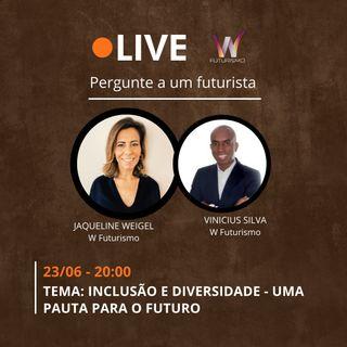 Live W Futurismo -  DIVERSIDADE E INCLUSÃO