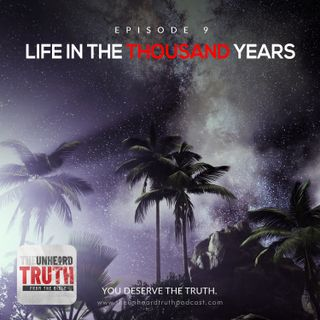 EP9: Life in the Thousand Years