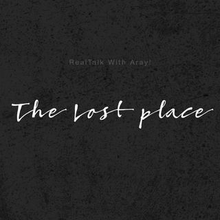 The Lost Place!
