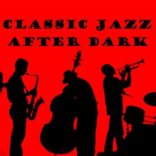 CLASSIC JAZZ AFTER DARK