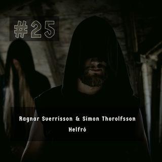 #25 - Ragnar Sverrisson & Simon Thorolfsson (Helfró)