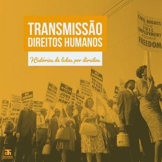 Trailer: Transmissão Direitos Humanos, histórias de lutas por direitos