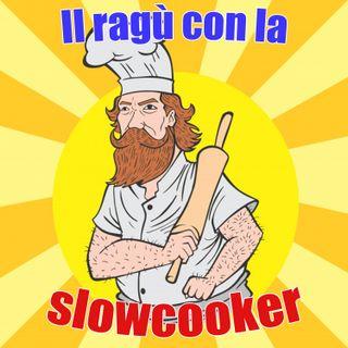 #3 - il ragù con la slowcooker