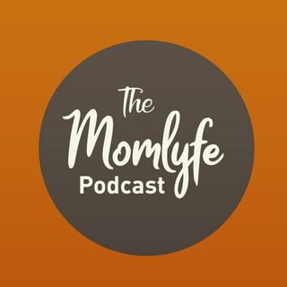 The Momlyfe Podcast - Episode 2