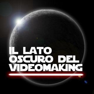 Il lato oscuro del videomaking