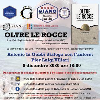 OLTRE LE ROCCE. MONTELUNGO 8-19 dicembre 1943  | Antonio Li Gobbi dialoga con l'autore : Pierluigi Villari