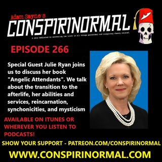 Conspirinormal Episode 266- Julie Ryan (Angelic Attendants)