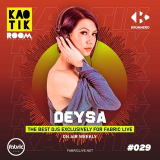 DEYSA - KAOTIK ROOM EP. 029