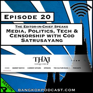 Media, Politics, Tech & Censorship with Cod Satrusayang [Season 4, Episode 20]