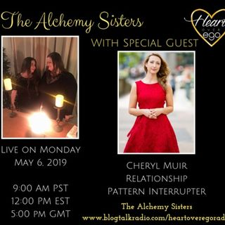 The Alchemy Sisters with Cheryl Muir, Relationship Pattern Interrupter