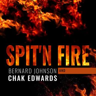 SPIT'N FIRE, FEATURING KING BJ, Bishop SCOTT and CHAK