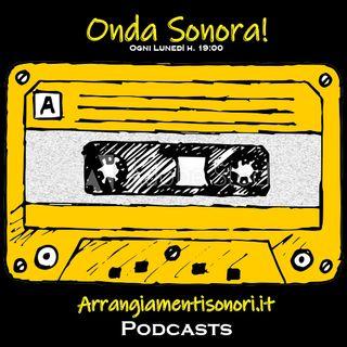 Onda Sonora! - 01x03 - Arrangiamentisonori.it