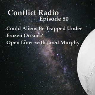 Episode 80  Could Aliens Be Trapped Under Frozen Oceans? OPEN LINES
