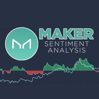 183. Maker (MKR) Sentiment Analysis 📈   MakerDAO & Maker Protocol