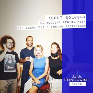 About Bologna | 004 | La Bologna Design Week 2019 con Elena Vai e Enrico Pastorello