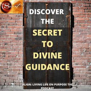 DISCOVER THE SECRET TO DIVINE GUIDANCE