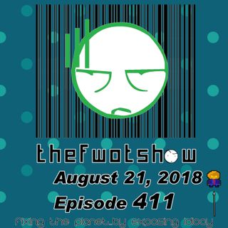 The FWOT Show - August 21, 2018