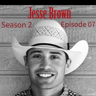 Season 2 Episode 07 - From Football to First NFR with Jesse Brown