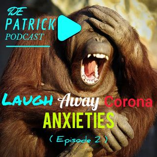 Laugh Away Covid-19 Anxieties