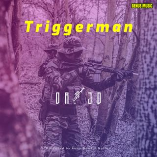 Triggerman by Dr. JD produced by Anno Domini Nation