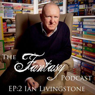 The Fantasy Podcast Ep 2 Ian Livingstone
