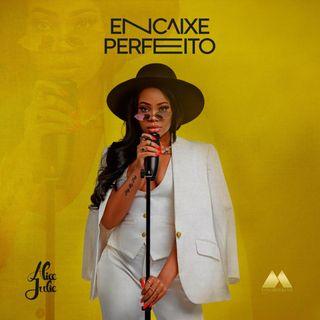 Alice Julie - Encaixe Perfeito (Zouk) || Eliias News