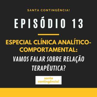 #13 - Voltamos!!! Vamos falar sobre relação terapêutica?