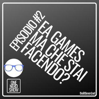 EPISODIO #2 EA GAMES MA COSA STAI FACENDO?