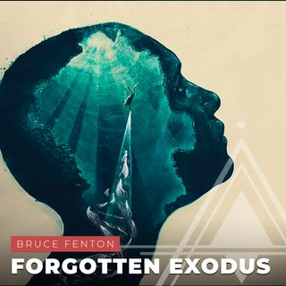 S03E18 - Bruce Fenton // The Forgotten Exodus