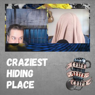 Craziest Hiding Place